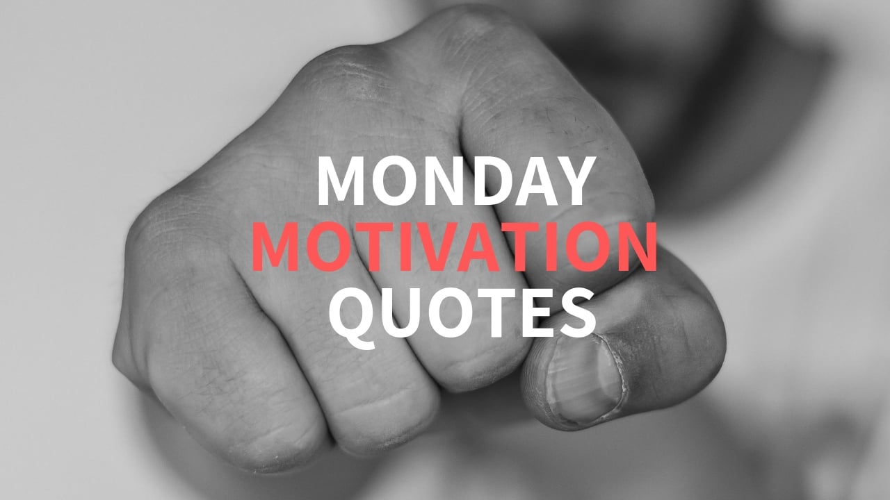 Monday Quotes Motivation – Start Your Week Off Inspired