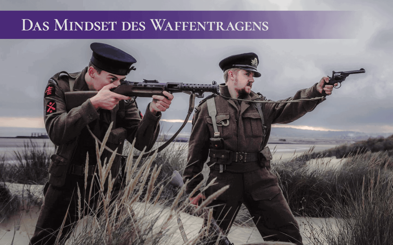 Die Waffe und Du – Das Mindset des Waffentragens