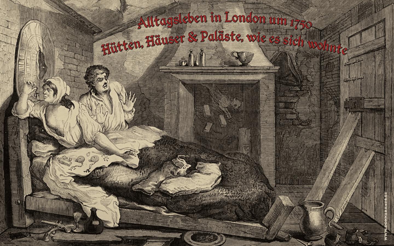 Alltagsleben in London um 1750 – Hütten, Häuser & Paläste, wie es sich wohnte – Geschichtskrümel 68