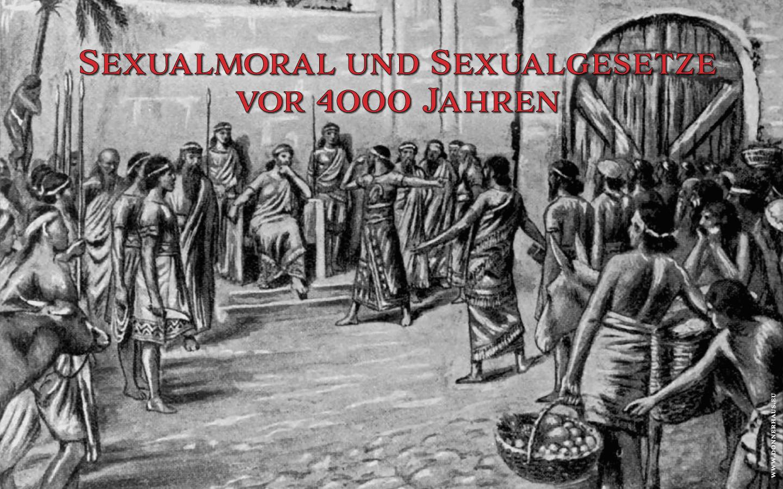 Sexcrimes! – Sexualmoral und Sexualgesetze vor 4000 Jahren – Geschichtskrümel 73