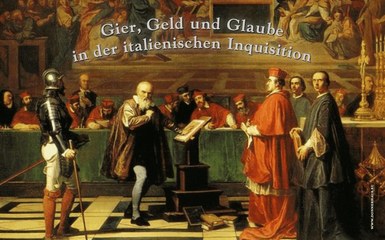 Gier, Geld und Glaube in der italienischen Inquisition – Geschichtskrümel 81