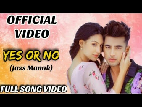 Yes or No Jass Manak mp3 song download Penjujatt 320kbps Mr Jatt vlcmusic.com amlijatt djpunjab