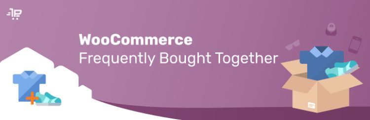Frequently Bought Together for WooCommerce plugin features.