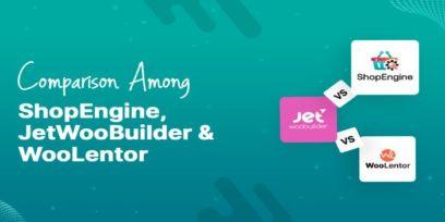 Best Elementor WooCommerce Addon: ShopEngine vs JetWooBuilder vs WooLentor.