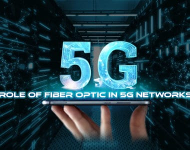 The Way Fiber Optic Is the Role of the Future at 5G Networks?