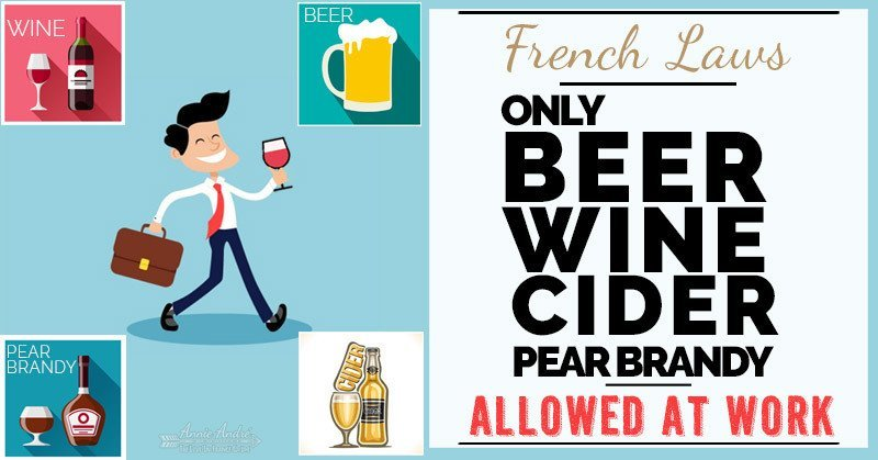 Strange French laws: Only beer, wine, cider and Poiré are allowed to be consumed at work in France