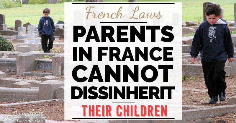 strange French law: It's illegal do disinherit your children in France