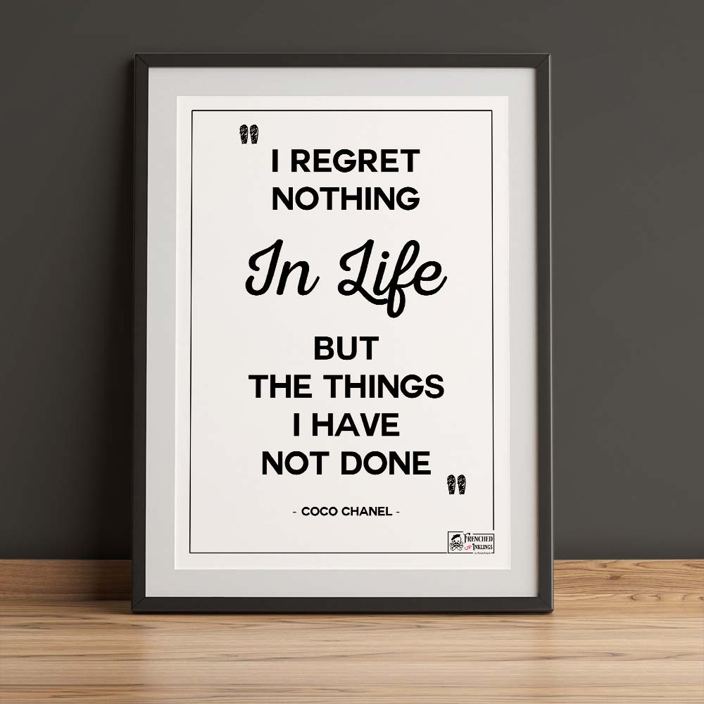 Free printable wall art of coco chanel quote: I regret nothing but the things I have not done