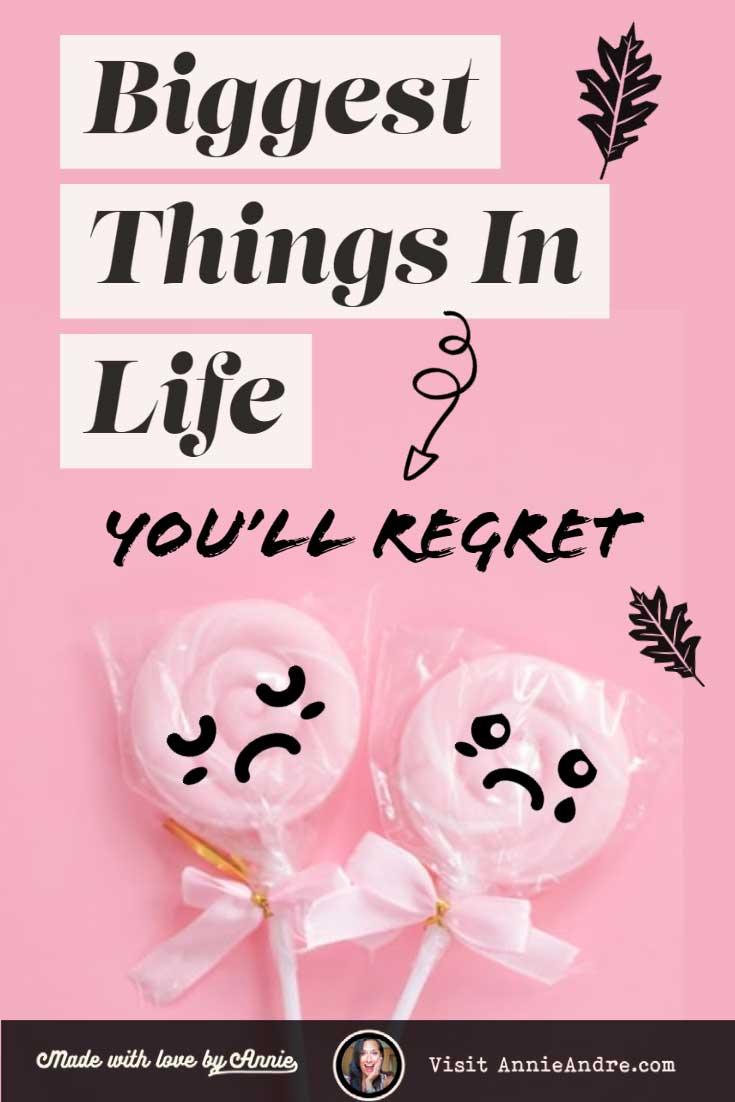 Biggest regrets in life