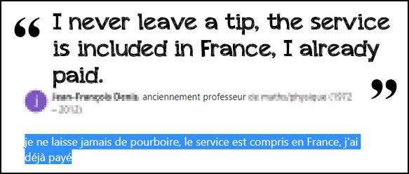 Tipping in France: i don't tip in France, the service is already included