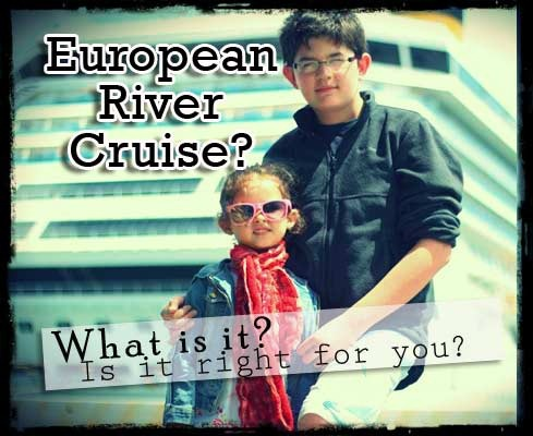 European River Cruise: is it right for you?