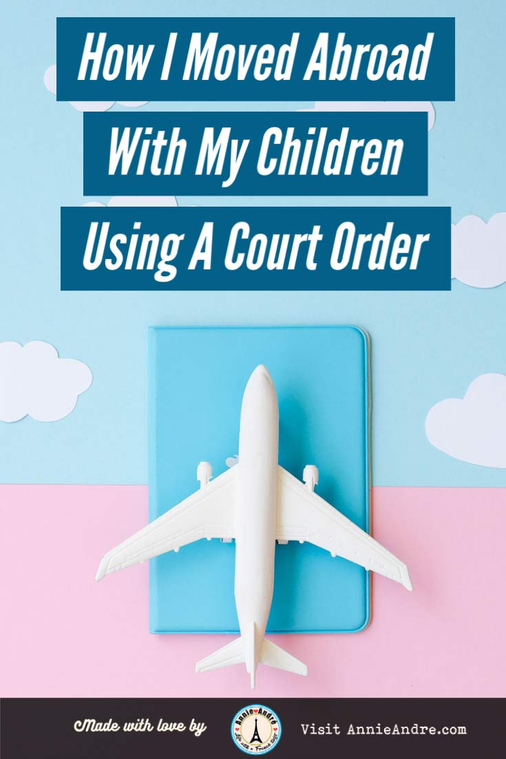 pin : How I moved abroad with my children without my ex's permission using a court order