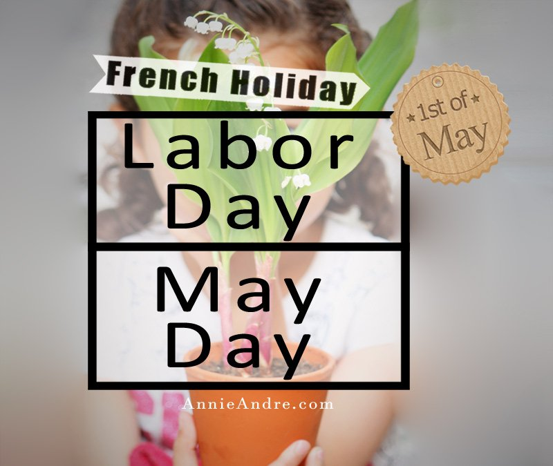 There are two separate holidays celebrated on May first in France, labour day and May Day