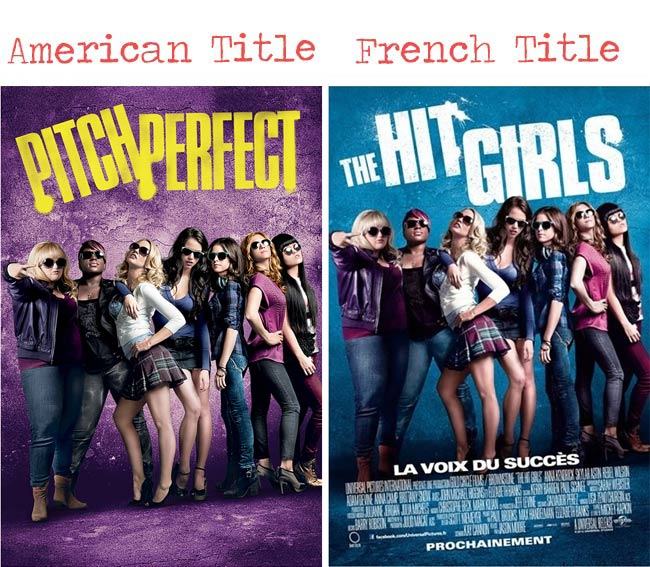 Pitch perfect = hit girls movie title for French audience