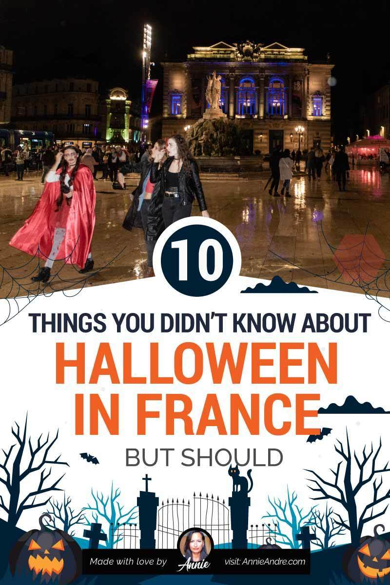 Pinterest image 10 THINGS ABOUT HALLOWEEN IN FRANCE Y OU DIDN'T KNOW BUT SHOULD
