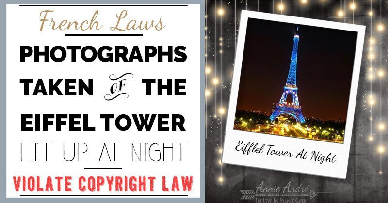 weird French law: photos of the Eiffel tower lit up at night are protected from copyright law
