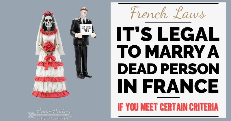 Crazy French laws: It's legal to marry a dead person in France if you meet certain criteria: Posthumous marriages