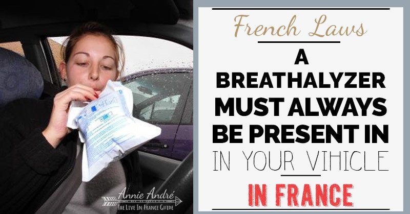 French laws: a breathalyser must always be present in your vehicle in France