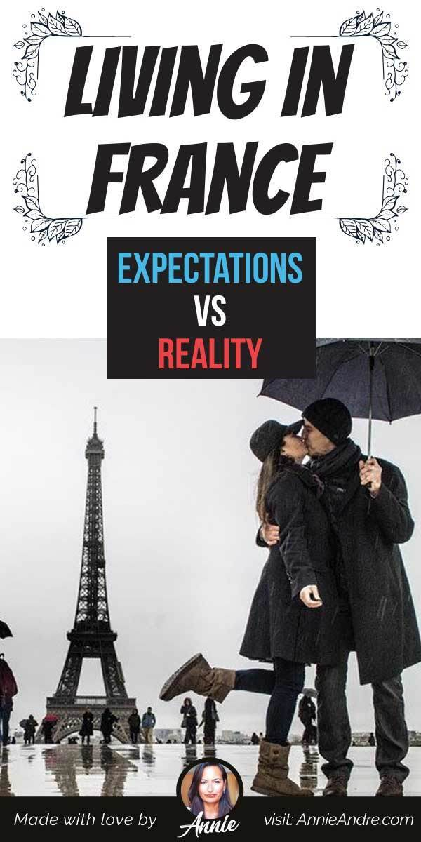 Reality rarely measures up to the picture-perfect image. Here's my take on expectations vs reality of living in France as a North American Expat.