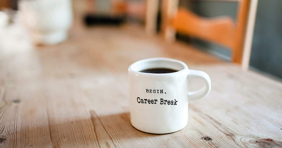 What is A Career Break or Sabbatical (Definition) And Why You Need One?
