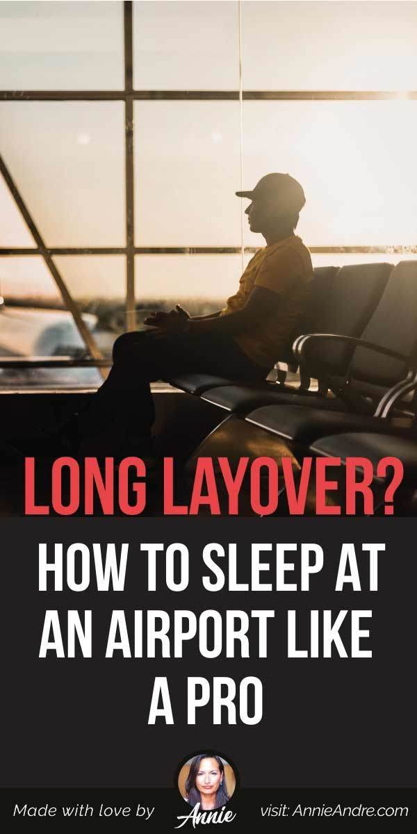 pintrest pin about How To Sleep At An Airport Like A Pro