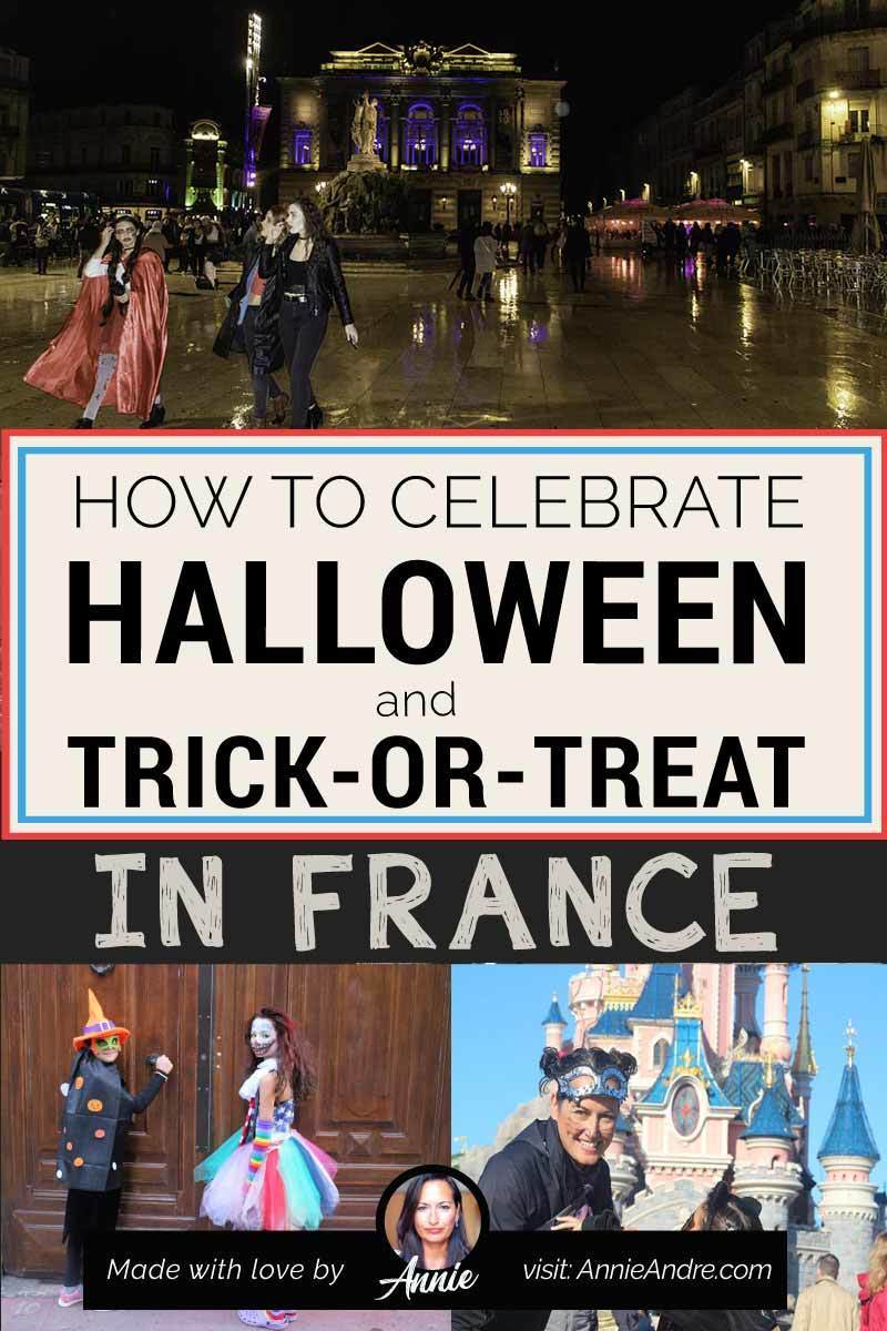 How Kids And Adults Can Celebrate Halloween In France. Plus here's how you Trick-or-treat in France. It's not what you expect.