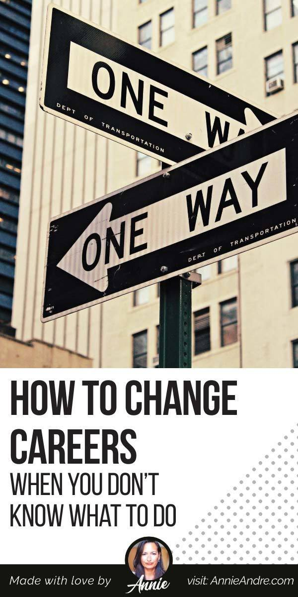 pintrest pin about How To Change Careers When You Don't Know What To Do