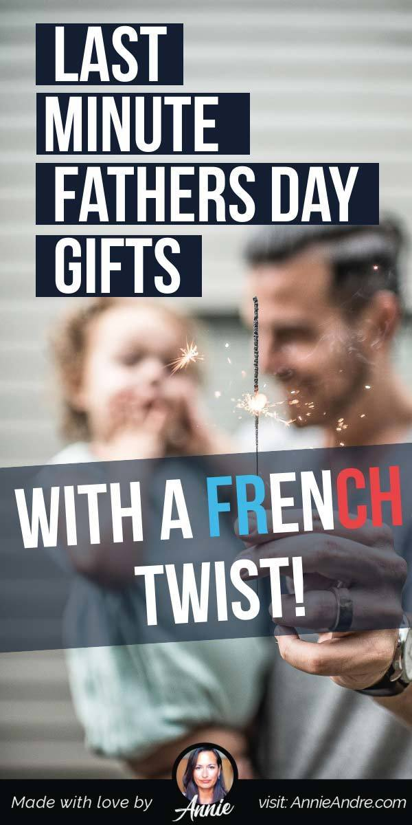 pintrest pin about Last Minute Gifts For Fathers Day With A French Twist