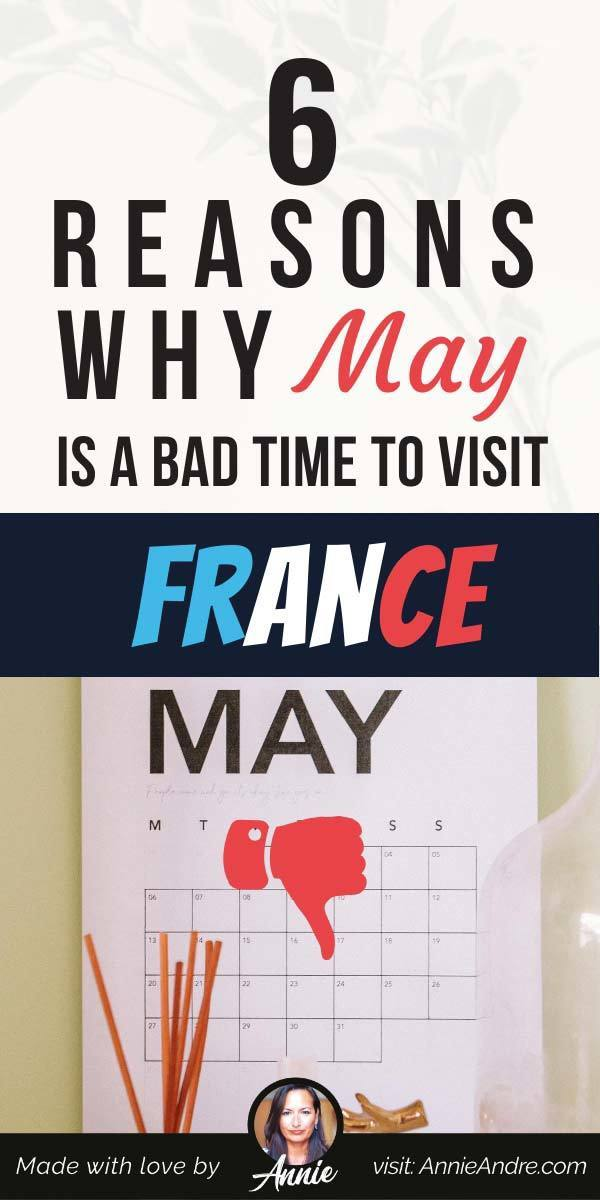pintrest pin about 6 Reasons Why May Is The Worst Month To Visit France
