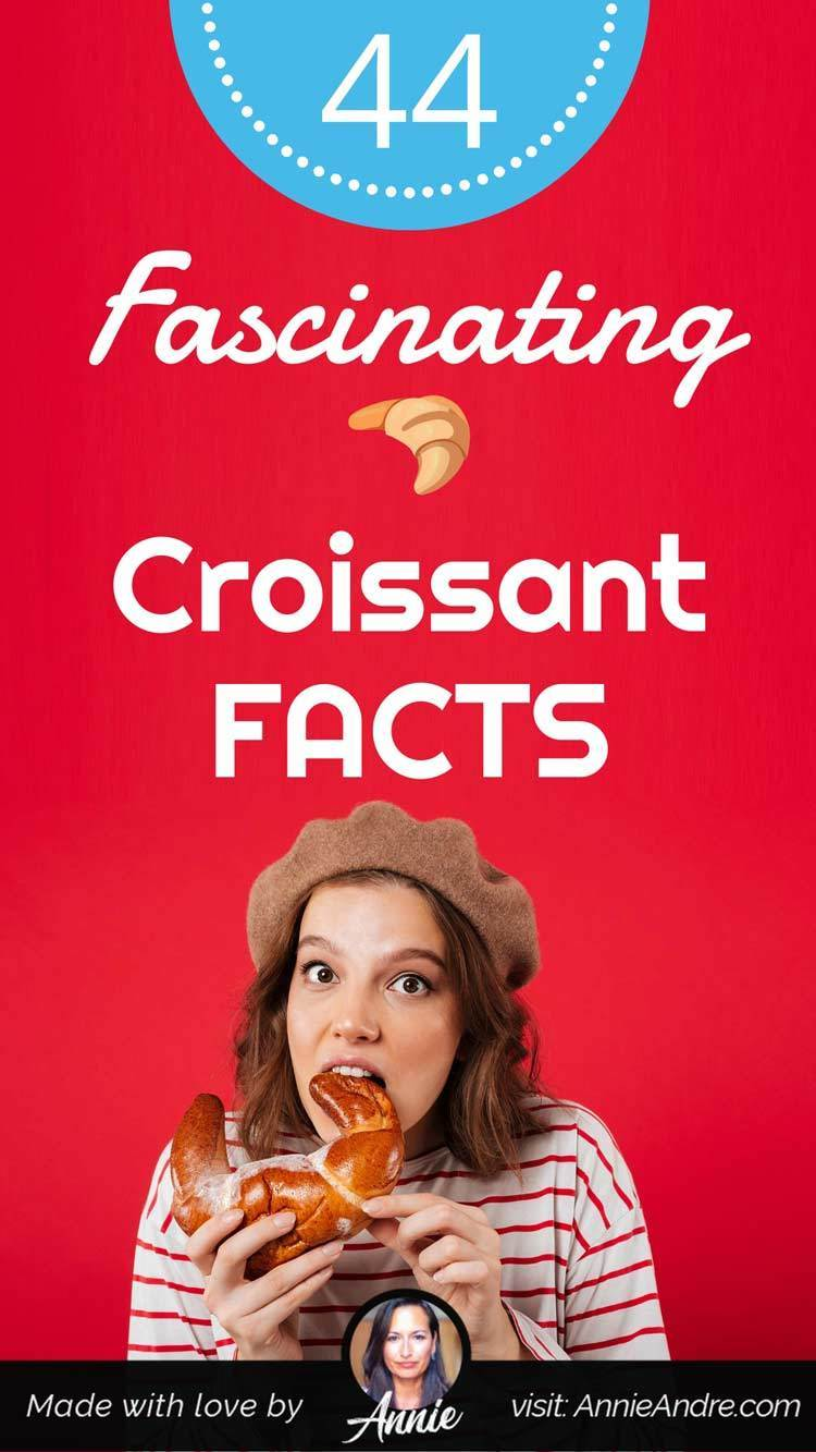 Pin of 44 fascinating croissant facts