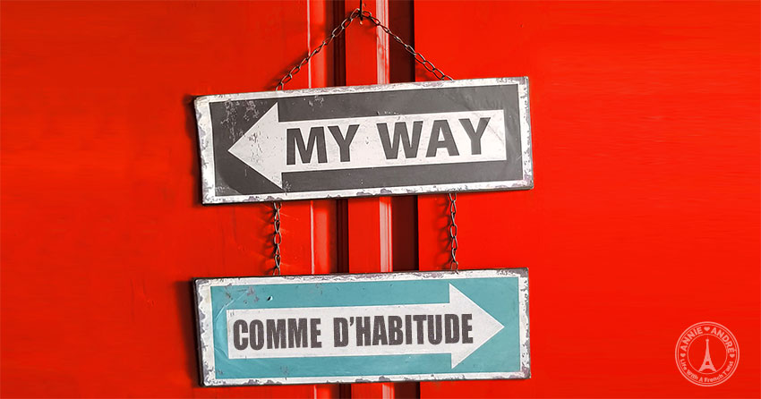 """Sinatra's song """"I did it my way"""" was originally a French song """"comme d'habitude"""""""