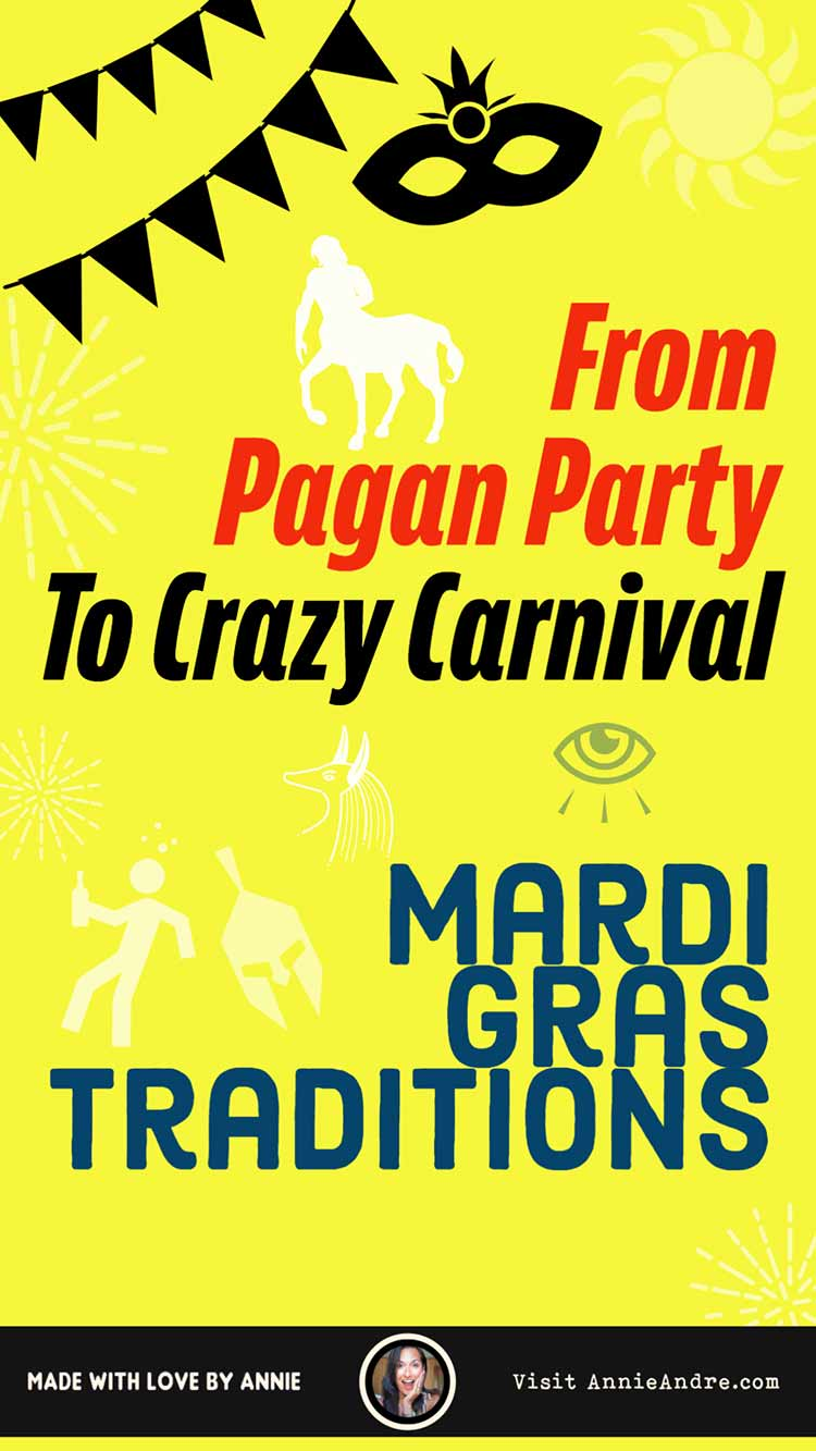 From Pagan Party To Crazy Carnival: Mardi Gras Traditions