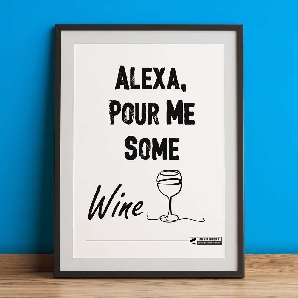Alexa pour me some wine poster: print at home download