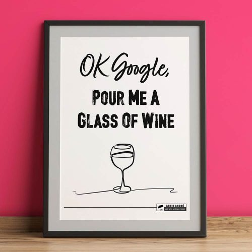 OK Google, Pour me a glass of wine: Free printable poster: instant download
