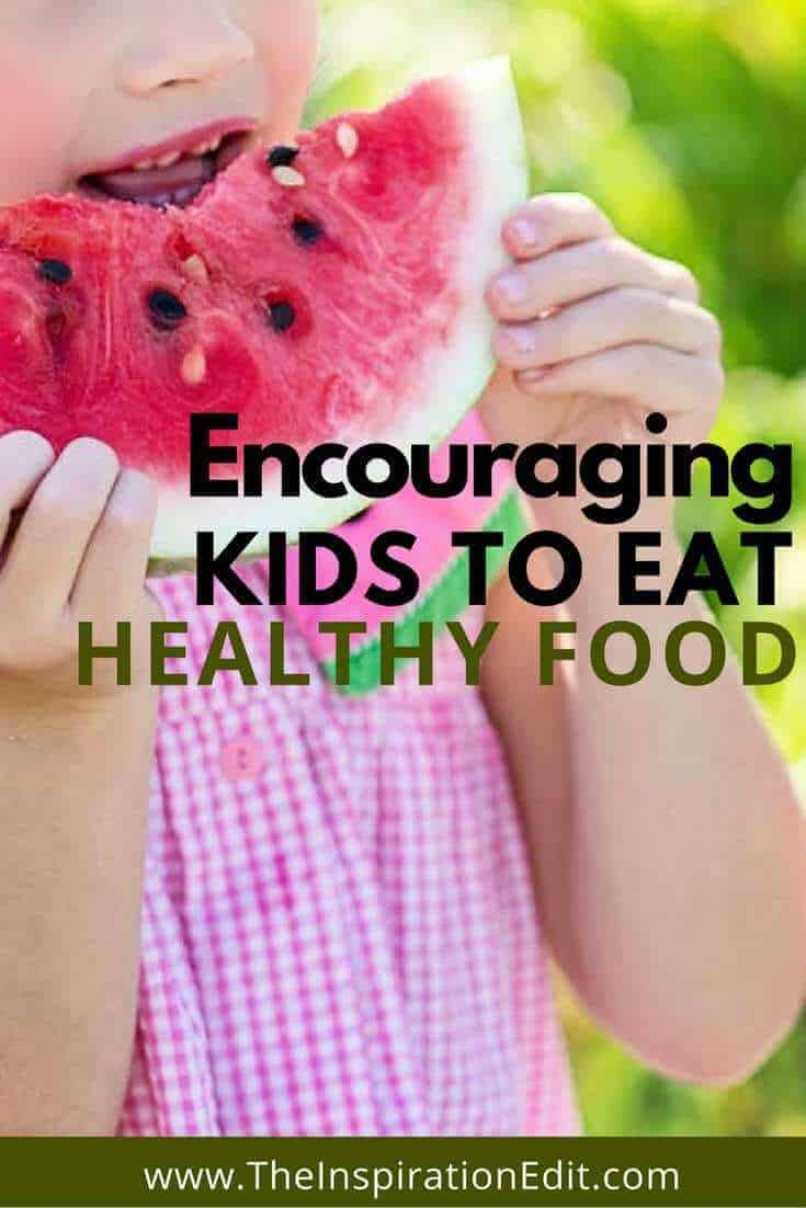 Some tips on Encouraging Kids to Eat Healthy Food