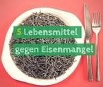 5 Lebensmittel gegen Eisenmangel