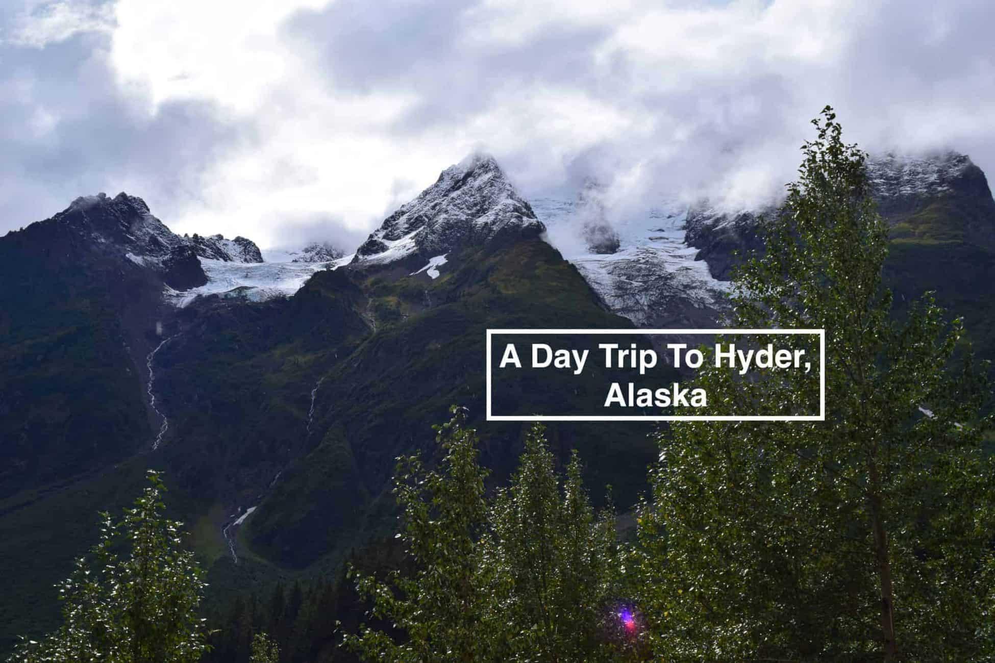 A Day Trip to Hyder Alaska