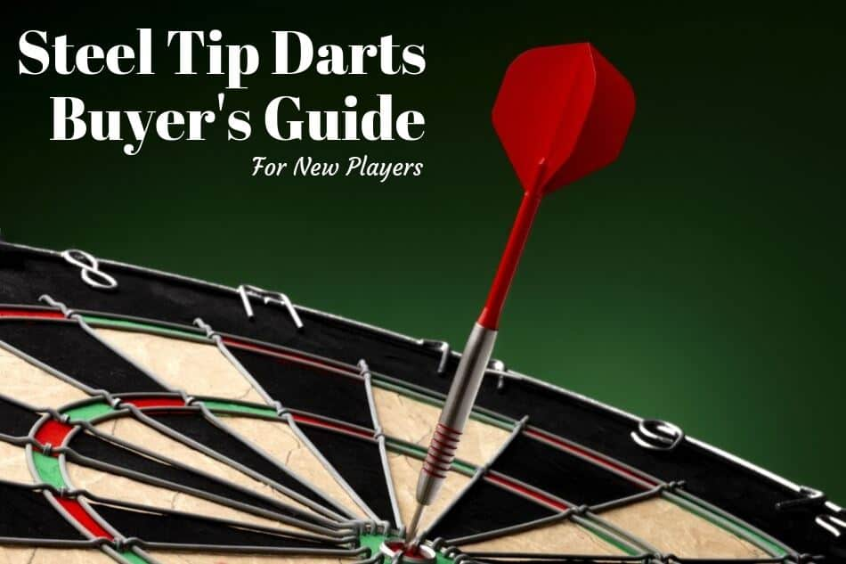 Steel Tip Darts Buyers Guide