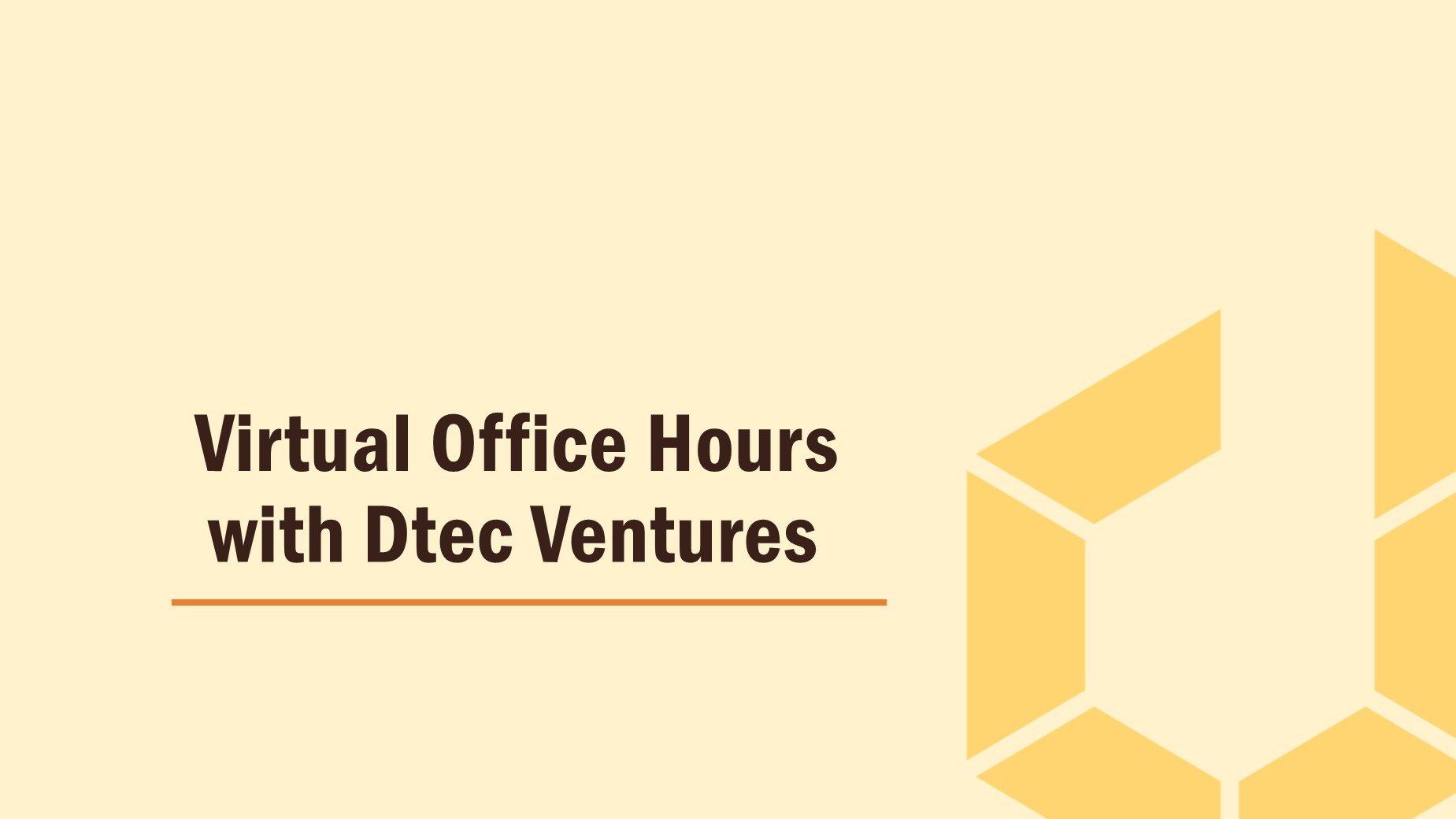 Dtec Ventures office hours