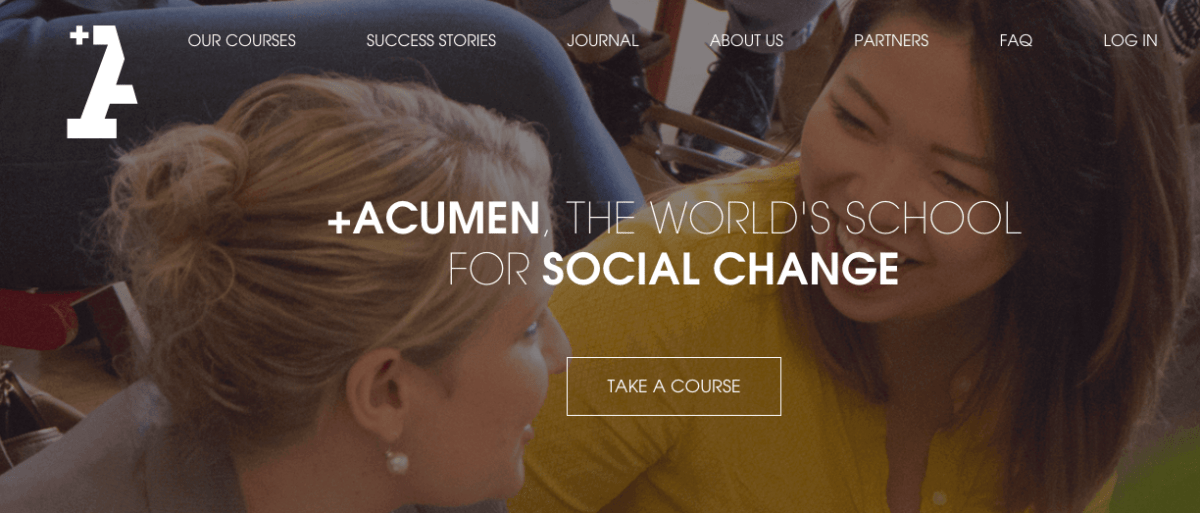 Social entrepreneurship training platform +Acumen offers courses geared to building businesses