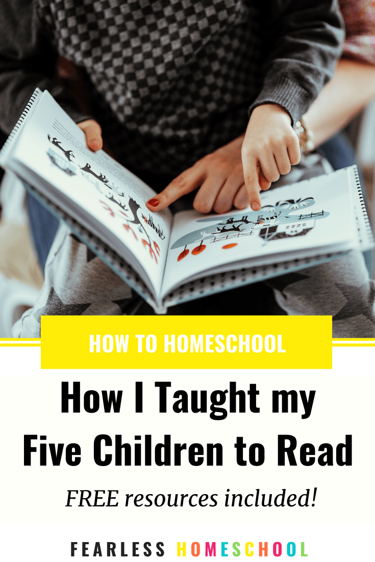 How I taught my five kids to read - free resources included! From Fearless Homeschool
