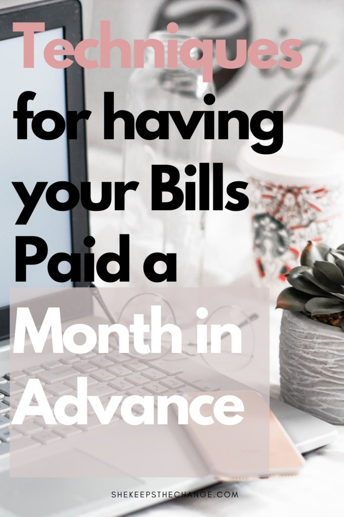 Techniques for having your bills Paid a Month in Advance