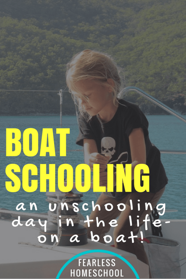 Boatschooling!? An unschooling day in the life on a boat, featured on Fearless Homeschool