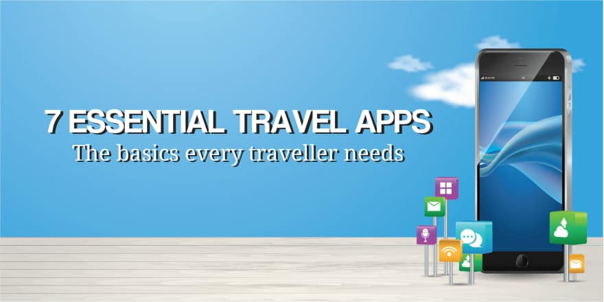 7 Essential Travel Apps