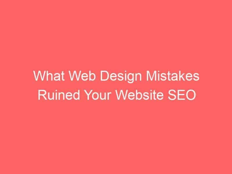 what web design mistakes ruined your website seo 3051 seo sri lanka