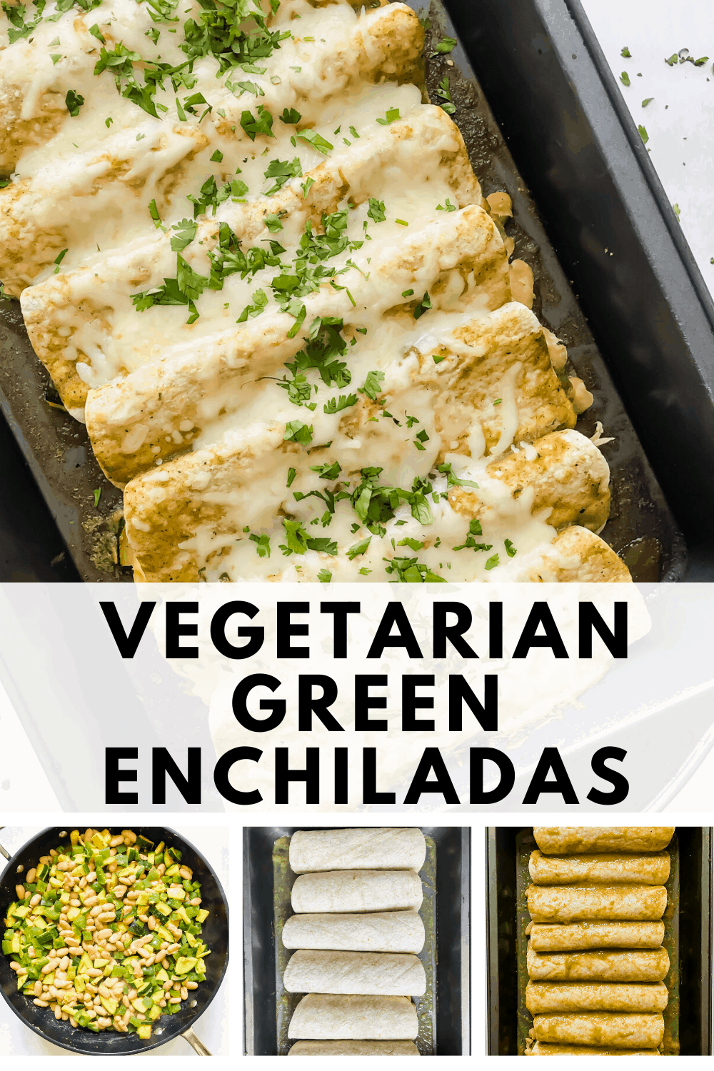 """Vegetarian green enchiladas in a pan with text overlay: """"vegetarian green enchiladas)"""