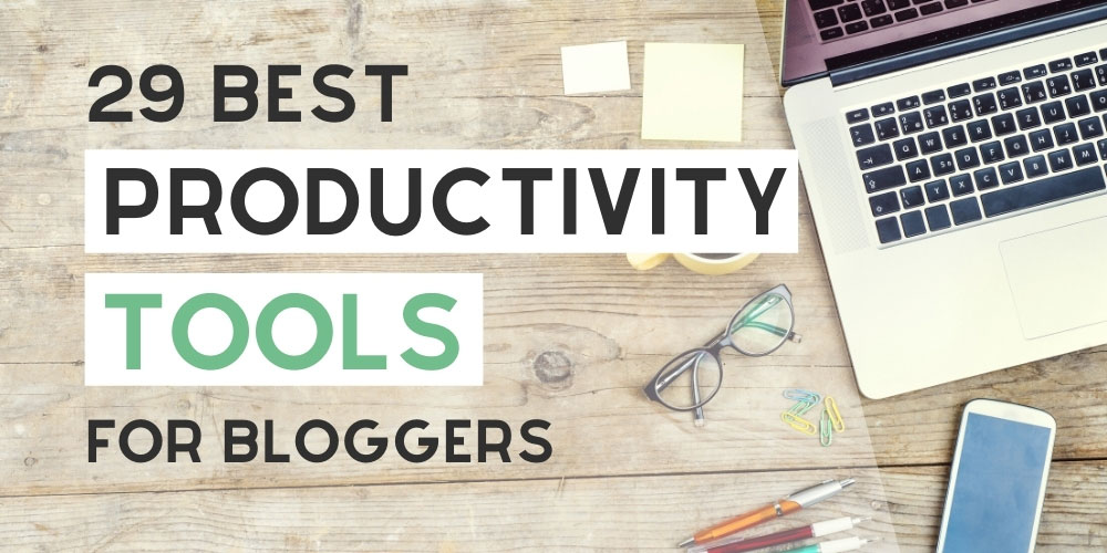 Best productivity tools for bloggers