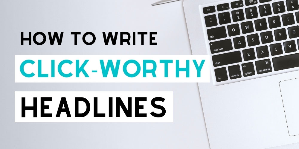 How to write click-worthy blog headlines