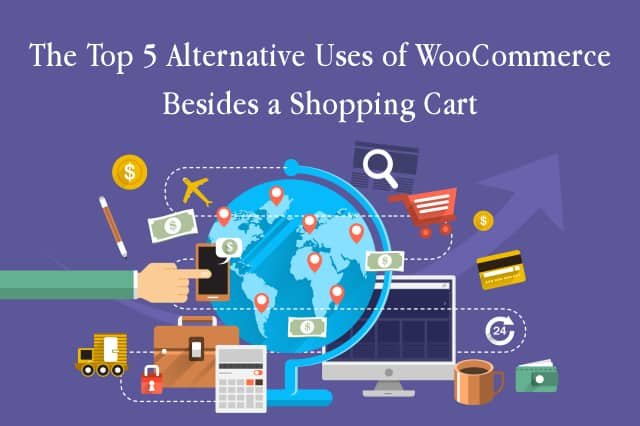 The Top 5 Alternative Uses of WooCommerce Besides a Shopping Cart