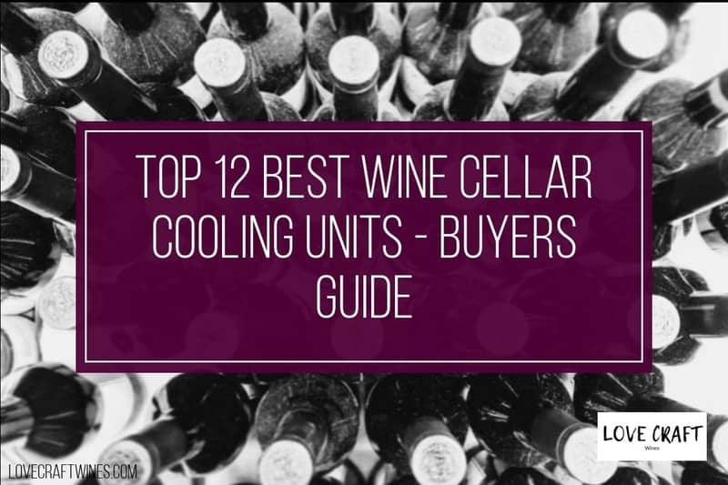 Top 12 Best Wine Cellar Cooling Units - Review Guide